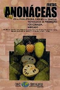 Livro Frutas Anonáceas. Ata ou Pinha, Atemólia, Cherimólia, Graviola. Tec. Prod., Pós-Colheita e...