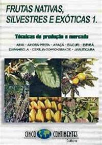 Livro Frutas Nativas Silvestres e Exóticas 1. Técnicas de Produção e Mercado