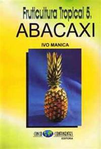 Livro Fruticultura Tropical 5. Abacaxi