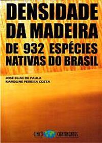 Livro Densidade da Madeira de 932 Espécies Nativas do Brasil