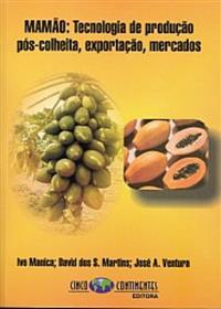 Livro MAMÃO: tecnologia de Produção, Pós-Colheita, Exportação, Mercados