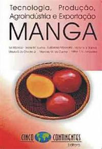 Livro Manga. Tecnologia de Produção, Agroindústria e Exportação