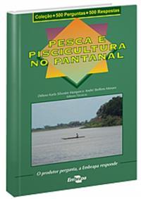 Livro Coleção 500 Perguntas 500 Respostas: Pesca e Piscicultura no Pantanal, 1ª Edição