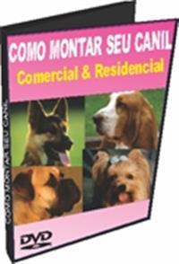 Como Montar seu Canil - Comercial e Residencial - DVD