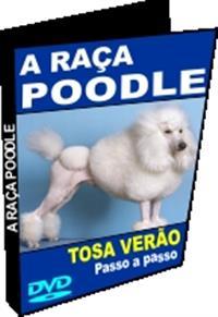 A Raça Poodle - Tosa Verão - DVD