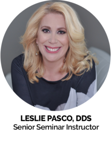 Leslie Pasco DDS Senior Seminar Instructor - The 1 Thing That's Ruining the Dental Industry