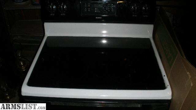 kenmore glass top stove. i have a nice kenmore electric range glass top white,and whirlpool dishwasher almond would like to trade for gun items,or cash.looking ar-15 carry kenmore glass top stove