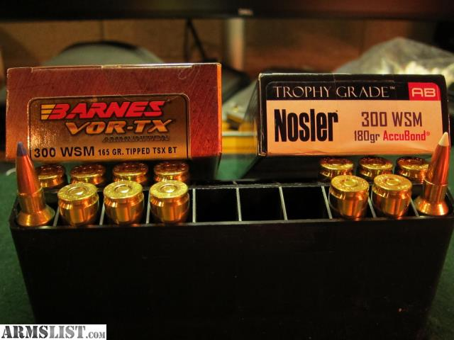 ARMSLIST - For Sale:  300 WSM Match grade cartridges