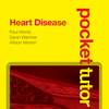 Pocket Tutor Heart Disease