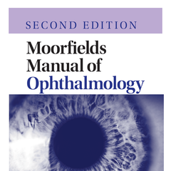 Moorfields Manual of Ophthalmology, Second Edition