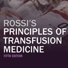 Rossi's Principles of Transfusion Medicine, Fifth Edition