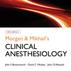 Morgan & Mikhail's Clinical Anesthesiology, Sixth Edition