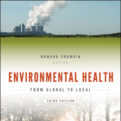 Environmental Health: From Global to Local, 3rd Edition