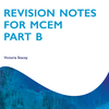 Revision Notes for MCEM, Part B
