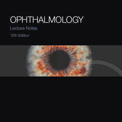 Lecture Notes: Ophthalmology, 12th Edition