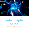 Antiepileptic Drugs: A Clinician's Manual, Second Edition