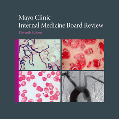 Mayo Clinic Internal Medicine Board Review, Eleventh Edition