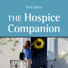 The Hospice Companion: Best Practices for Interdisciplinary Care of Advanced Illness, Third Edition