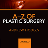 A-Z of Plastic Surgery, Third Edition