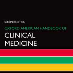 Oxford American Handbook of Clinical Medicine, Second Edition