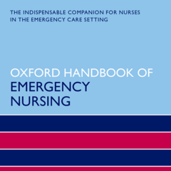 Oxford Handbook of Emergency Nursing, Second Edition