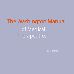 The Washington Manual of Medical Therapeutics, 35th Edition