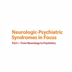 Neurologic-Psychiatric Syndromes in Focus, Part I – From Neurology to Psychiatry