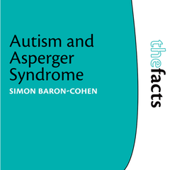 The Facts: Autism and Asperger Syndrome