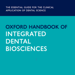 Oxford Handbook of Integrated Dental Biosciences, 2nd Edition