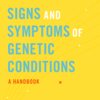 Signs and Symptoms of Genetic Conditions: A Handbook