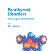 Parathyroid Disorders: Focusing on Unmet Needs