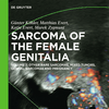 Sarcoma of the Female Genitalia, Volume 2: Other Rare Sarcomas, Mixed Tumours, Genital Sarcomas and Pregnancy