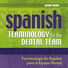 Spanish Terminology for the Dental Team, Second Edition