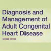Diagnosis and Manangement of Adult Congenital Heart Disease