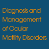 Diagnosis Management Ocular Motility Disorders, 4
