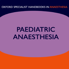 Oxford Specialist Handbook in Paediatric Anaesthesia