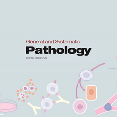 General and Systematic Pathology, 5th Edition