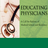 Educating Physicians Reform Medic School Residency