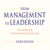 Management to Leadership: Strategies for Transforming Health, 3rd Edition