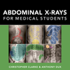 Abdominal X-rays for Medical Students, 1e