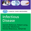 Infectious Disease: Clinical Cases Uncovered, 1e
