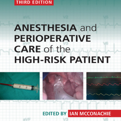 Anesthesia and Perioperative Care of the High-Risk Patient, 3rd Edition