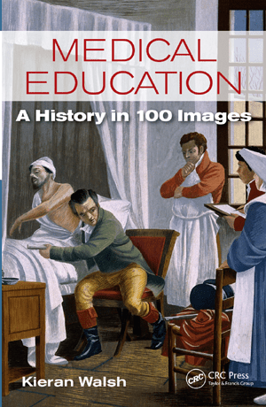 Medical Education: A History in 100 Images