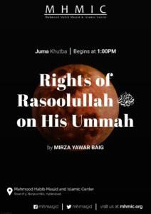 Juma Khutba: Rights of Rasoolullahﷺ Part 4 on His Ummah by Mirza Yawar Baig at Mahmood Habib Masjid and Islamic Centre, Hyderabad