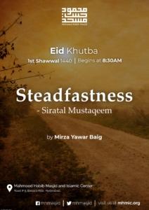 Eid ul Fitr 2019 Khutba: Steadfastness by Mirza Yawar Baig Mahmood Habib Masjid and Islamic Centre, Hyderabad