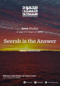 Juma Khutba – Seerah is the Answer – Khutba 19 by Mirza Yawar Baig at Mahmood Habib Masjid and Islamic Centre, Hyderabad