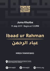 Juma Khutba – Ibad ur Rahman – Khutba 1 by Mirza Yawar Baig at Mahmood Habib Masjid and Islamic Centre, Hyderabad