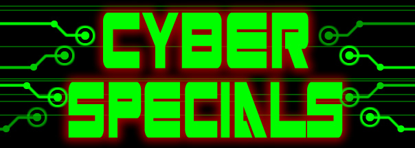 Cyber Specials