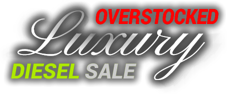 Overstoked Luxury Diesel Sale