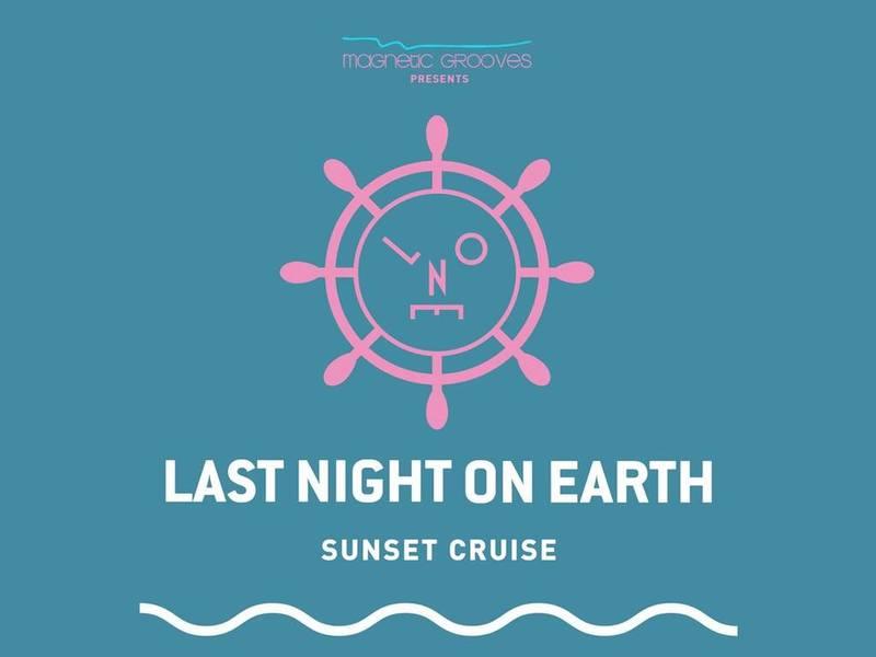 Last Night On Earth Sunset Cruise